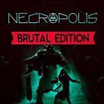 Necropolis Brutal Edition Full Español