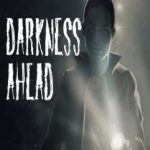 Darkness Ahead Full Ingles